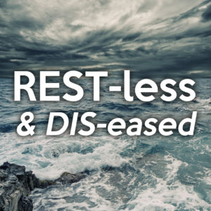 REST-less and DIS-eased