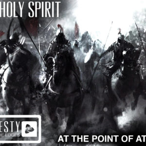 The Holy Spirit – Honesty Inside the Edges – At the Point of Attack