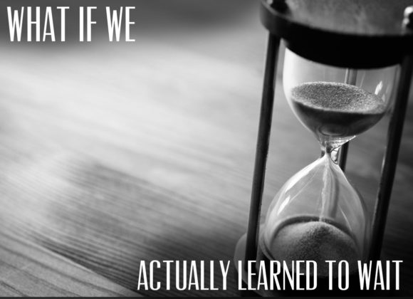 What if we Actually Learned to Wait