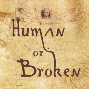 Human or Broken – part 2