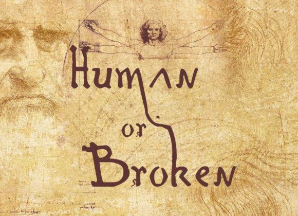 Human or Broken – part 3